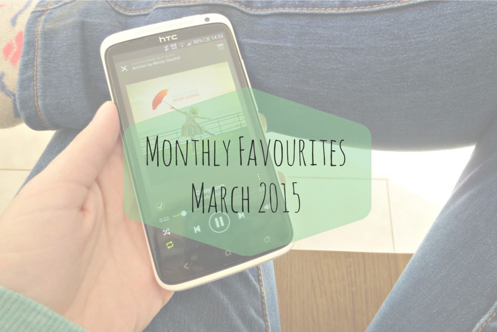 march monthly favourites 2015